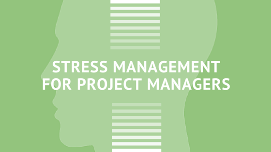Stress Management for Project Managers