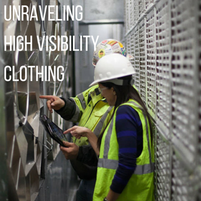 UNRAVELING HIGH VISIBILITY CLOTHING